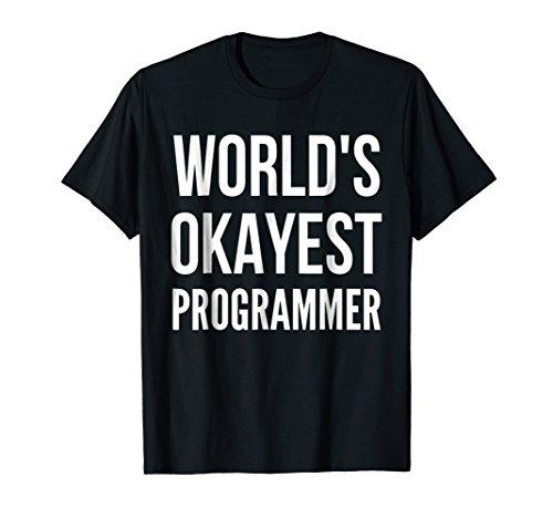 (World's Okayest Programmer Shirt | Funny Computer Joke Tee)