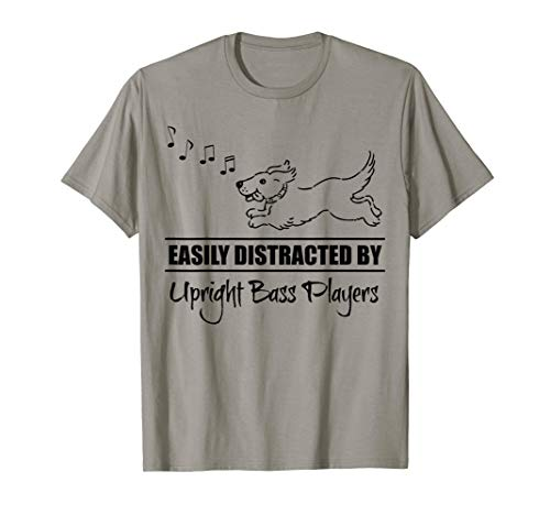 Running Dog Easily Distracted by Upright Bass Players Funny T-Shirt