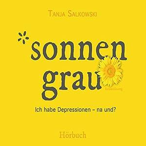 Sonnengrau: Ich habe Depressionen - na und? Hörbuch