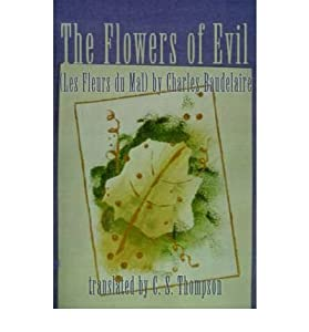 [(The Flowers of Evil: (Les Fleurs Du Mal) by Charles Baudelaire)] [Author: Christopher S Thompson] published on (December, 2000)