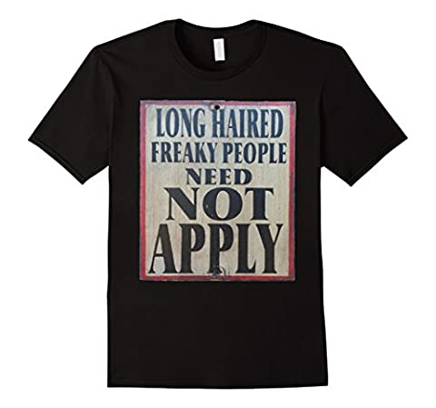 Men's Long Haired Freaky People Need Not Apply Sign Tee Shirt 2XL Black (Long Haired Freaky People)