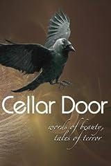 Cellar Door: Words of Beauty, Tales of Terror (Volume 1)