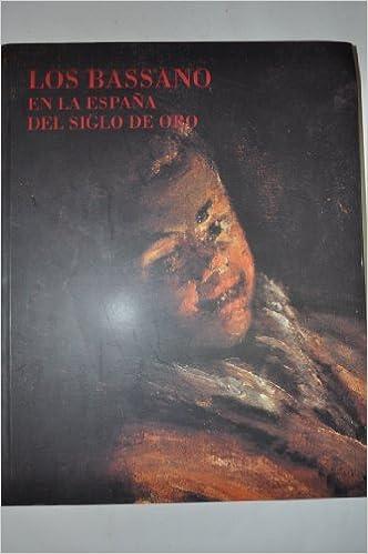 Bassano en la España del siglo de oro, los - catalogo esp/ing ...