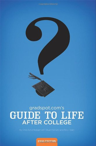 Gradspot.com's Guide to Life After College (2010 Edition)