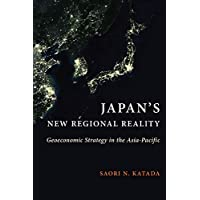 Japan's New Regional Reality: Geoeconomic Strategy in the Asia-Pacific
