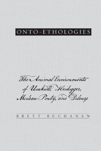 Onto-ethologies : The Animal Environments of Uexku?ll, Heidegger, Merleau-ponty, and Deleuze