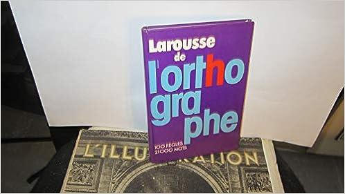 Amazon.fr - Larousse de l\'orthographe - Larousse - Livres