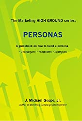 The Marketing HIGH GROUND series: Personas: A guidebook on how to build a persona