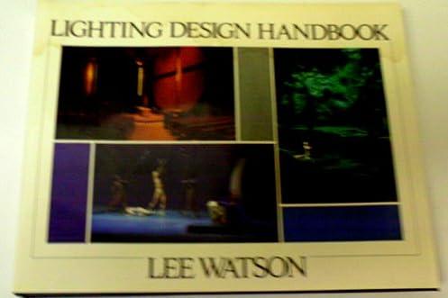 Lighting Design Handbook 1st Edition & Lighting Design Handbook: Lee H. Watson: 9780070684812: Amazon.com ...