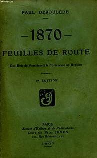 1870 Feuilles de route des bois de Verrières à la forteresse de Breslau par Paul Déroulède