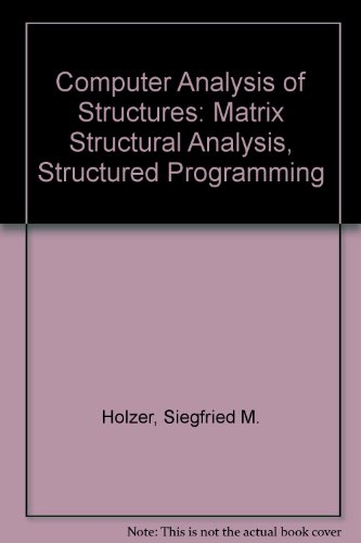 Computer Analysis of Structures: Matrix Structural Analysis Structured Programming
