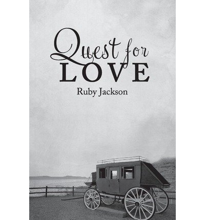 [ Quest for Love [ QUEST FOR LOVE BY Jackson, Ruby ( Author ) May-29-2012[ QUEST FOR LOVE [ QUEST FOR LOVE BY JACKSON, RUBY ( AUTHOR ) MAY-29-2012 ] By Jackson, Ruby ( Author )May-29-2012 Paperback by Jackson, Ruby ( Author ) May-2012 Paperback ]