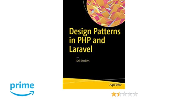 Design Patterns In Php And Laravel Free Download - Somurich com