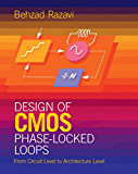Design of CMOS Phase-Locked Loops: From Circuit Level to Architecture Level