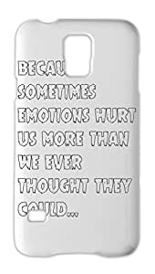because sometimes emotions hurt us more than we ever Samsung Galaxy S5 Plastic Case