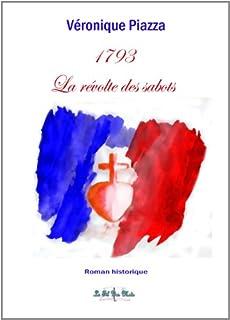 1793, la révolte des sabots, Piazza, Véronique