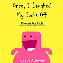Once, I Laughed My Socks Off: Poems for Kids, Book 1 Audiobook by Steve Attewell Narrated by Steve Attewell