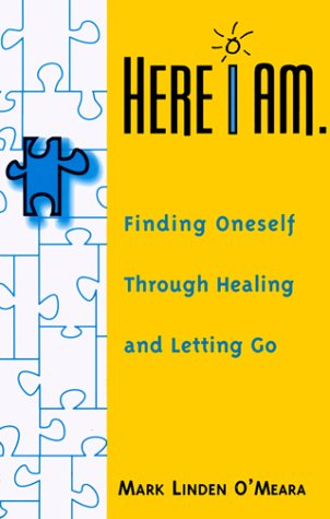 Here I Am: Finding Oneself through Healing and Letting Go -  Mark Linden O'Meara, Paperback