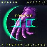 Tresor II: Berlin-Detroit - A Techno Alliance