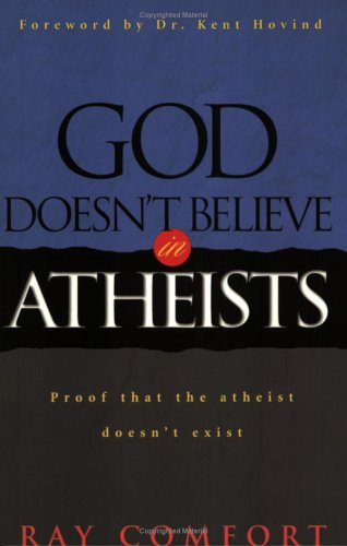 God Doesn't Believe In Atheists: Proof That The Athiest Doesn't - Mall Sunrise Express