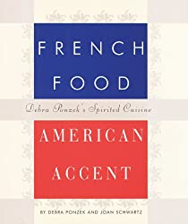 French Food, American Accent: Debra Ponzek's Spirited Cuisine