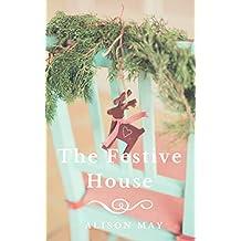 The Festive House (The Seasonal House Series Book 5)