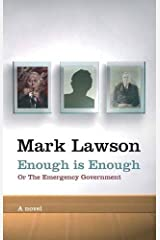 Enough Is Enough: or, The Emergency Government by Mark Lawson (2013-12-19)