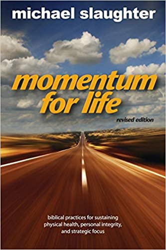 Momentum For Life Revised Edition Biblical Practices For