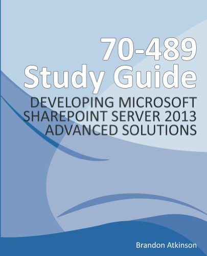 70-489 Study Guide - Developing Microsoft SharePoint Server 2013 Advanced Solutions Pdf