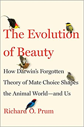 The Evolution Of Beauty How Darwins Forgotten Theory Mate Choice Shapes Animal World