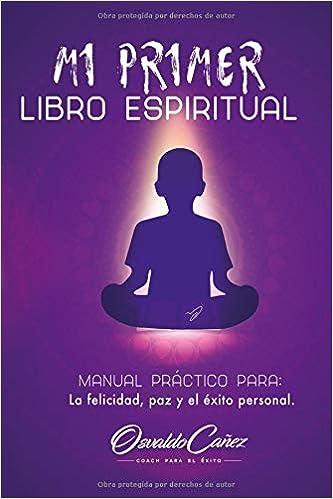 Mi primer libro espiritual (Spanish Edition): Osvaldo Cañez ...