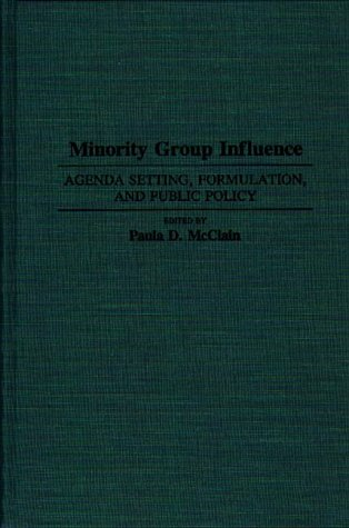 Minority Group Influence: Agenda Setting, Formulation, and Public Policy (Contributions in Political Science)