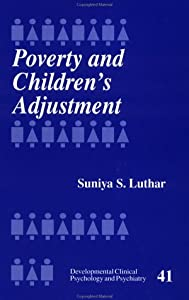 Poverty and Children′s Adjustment (Developmental Clinical Psychology and Psychiatry)
