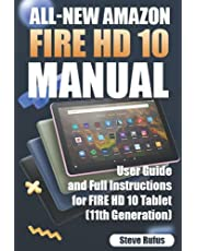 All-new Amazon Fire HD 10 Tablet Manual: User Guide and Full Instructions for Fire HD 10 Tablet, 2021 Release (11th Generation)