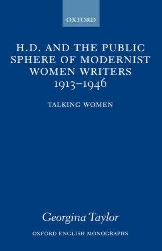 H.D. and the Public Sphere of Modernist Women Writers 1913-1946: Talking Women (Oxford English Monographs)