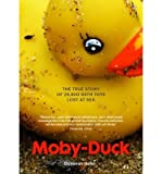 img - for Moby-duck: The True Story of 28,800 Bath Toys Lost at Sea (Paperback) - Common book / textbook / text book