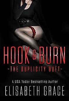 HOOK & BURN: The Duplicity Duet by [Grace, Elisabeth]