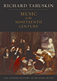 Music in the Nineteenth Century: The Oxford History of Western Music