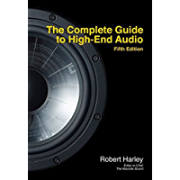 The Complete Guide to High-End Audio (English Edition)