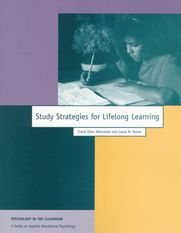 Study Strategies for Lifelong Learning (Psychology in the Classroom) (Teaching And Learning Strategies In Lifelong Learning)