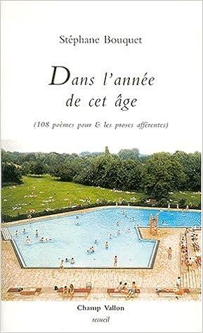 Livre gratuits en ligne Dans l'annee de cet age. 108 poemes et les proses afferentes pdf