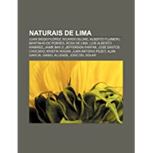 Naturais de Lima: Juan Diego Flórez, Ricardo Blume, Alberto Fujimori, Martinho de Porres, Rosa de Lima, Luis Alberto Ramírez, Jaime Bayly