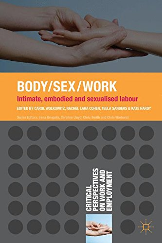 Body/Sex/Work: Intimate, embodied and sexualised labour (Critical Perspectives on Work and Employment)