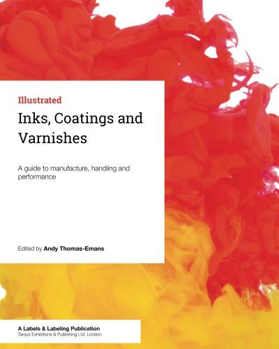 Inks, Coatings and Varnishes: A guide to manufacture, handling and performance