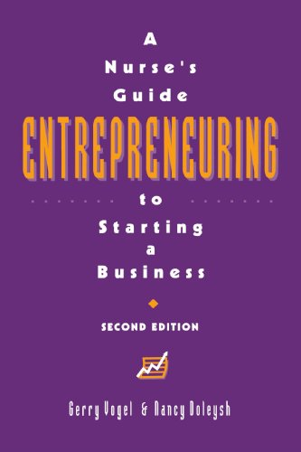 Entrepreneuring: A Nurse's Guide to Starting a Business (National League for Nursing Series (All Nln Titles)
