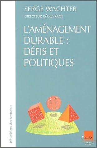 Livre gratuits L'Aménagement durable : Défits et Politiques pdf
