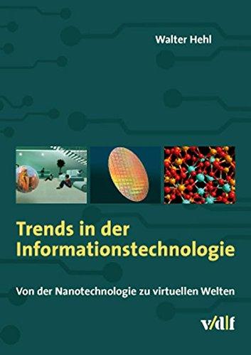 Trends in der Informationstechnologie. Von der Nanotechnologie zu virtuellen Welten Gebundenes Buch – 20. Mai 2008 Walter Hehl vdf Hochschulverlag 3728131741 3-D-Programm