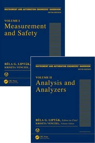Instrument and Automation Engineers' Handbook: Process Measurement and Analysis, Fifth Edition - Two Volume Set