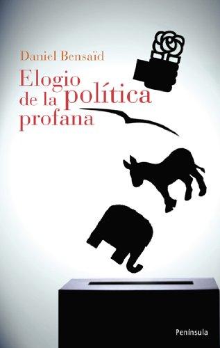 Elogio de la política profana (ATALAYA) por Daniel Bensaïd,Susana Rodríguez-Vida