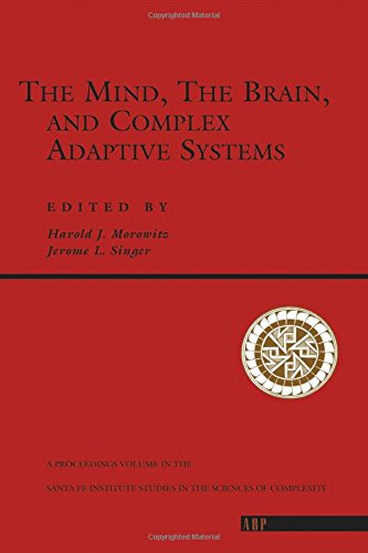 The Mind, The Brain And Complex Adaptive Systems (Santa Fe Institute Series)